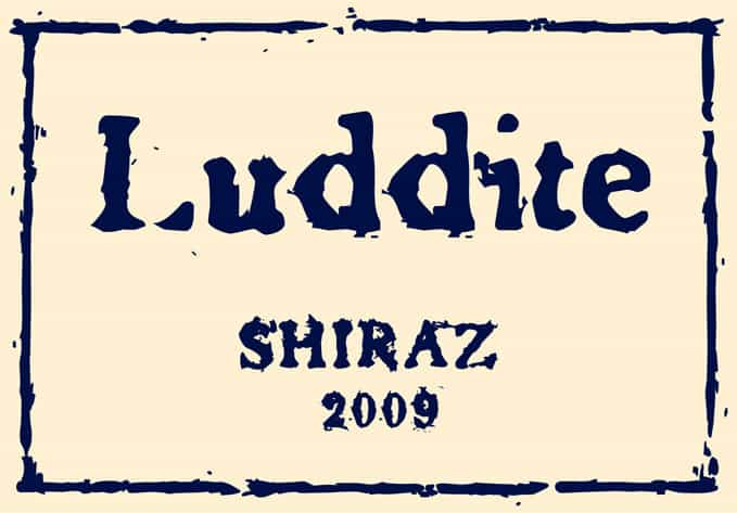 Luddite Shiraz 2009 Hi-Rers Label